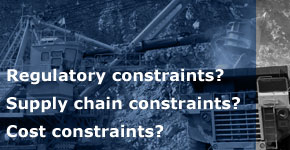 Regulatory constraints? Supply chain constraints? Cost constraints?